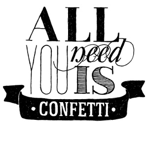 all you need is confeti